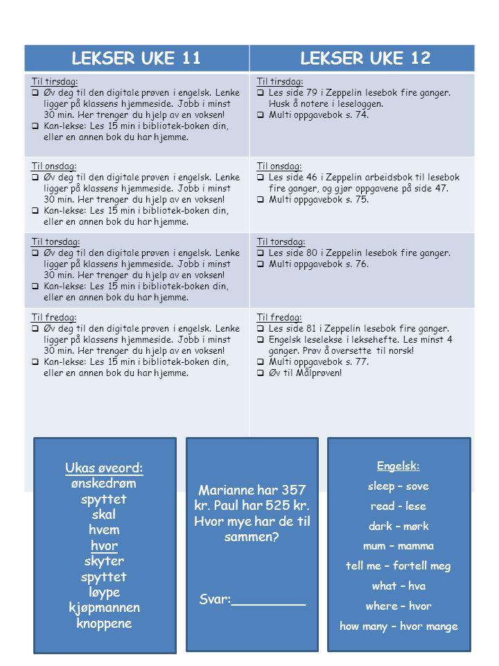 LEKSER UKE 11 LEKSER UKE 12 Til tirsdag:  Øv deg til den digitale prøven i engelsk. Lenke ligger på klassens hjemmeside. Jobb i minst 30 min. Her tre