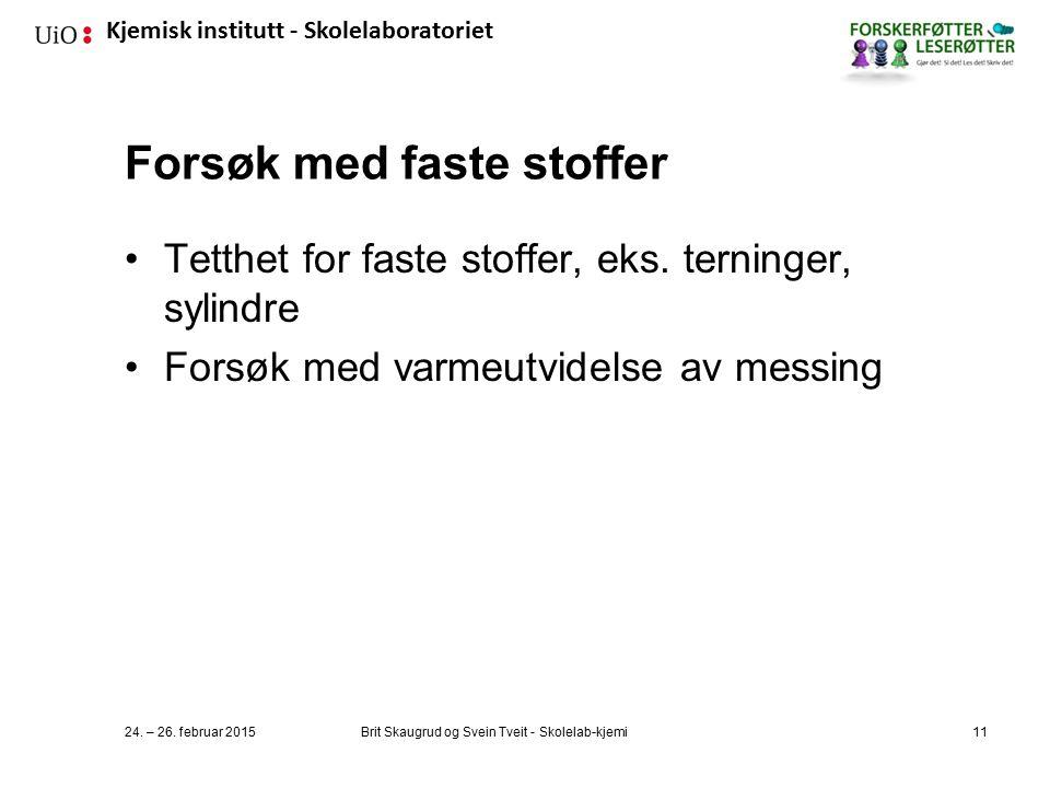 Kjemisk institutt - Skolelaboratoriet Forsøk med faste stoffer Tetthet for faste stoffer, eks.