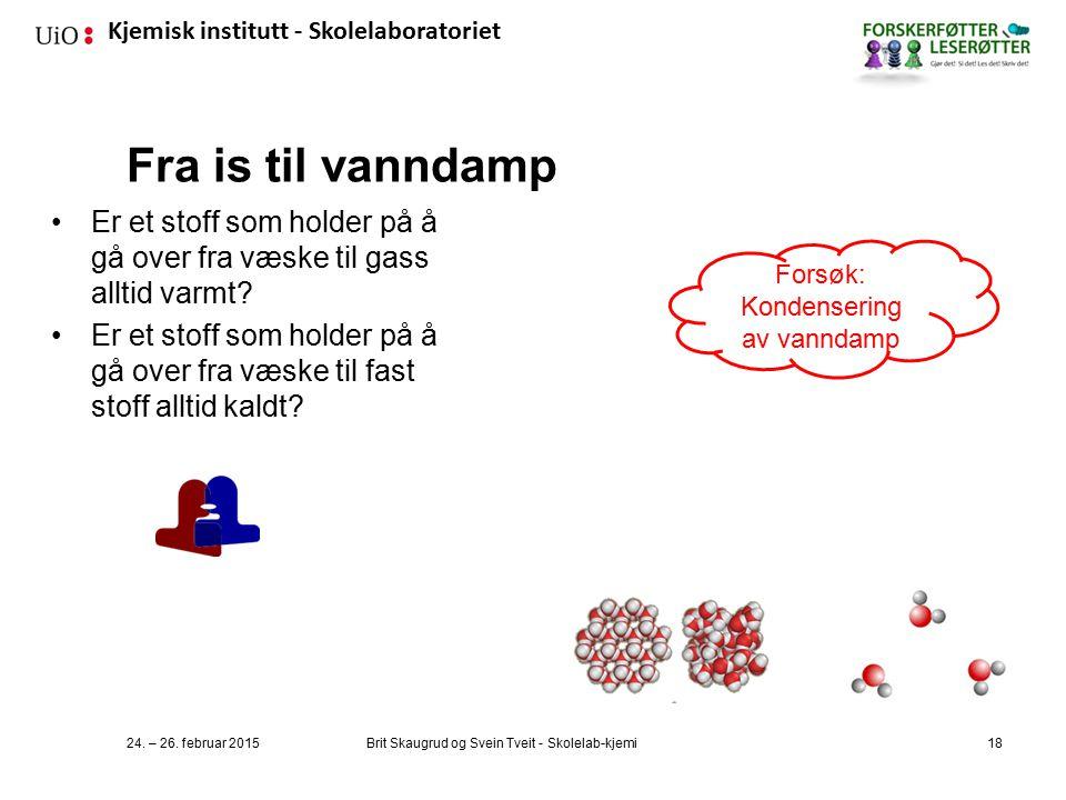 Kjemisk institutt - Skolelaboratoriet Fra is til vanndamp 24.