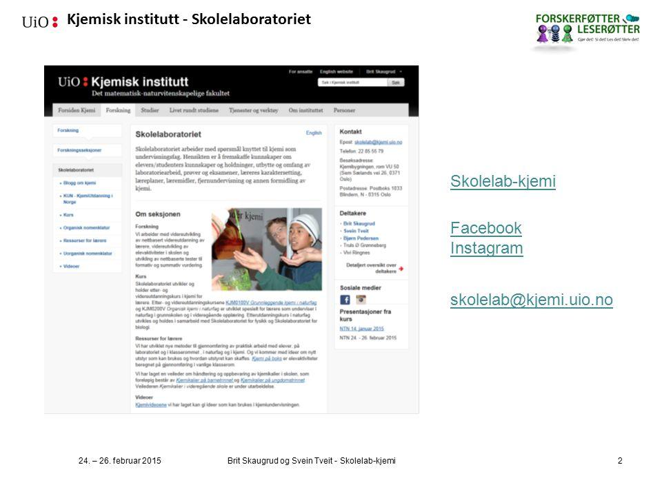 Kjemisk institutt - Skolelaboratoriet 24.– 26.