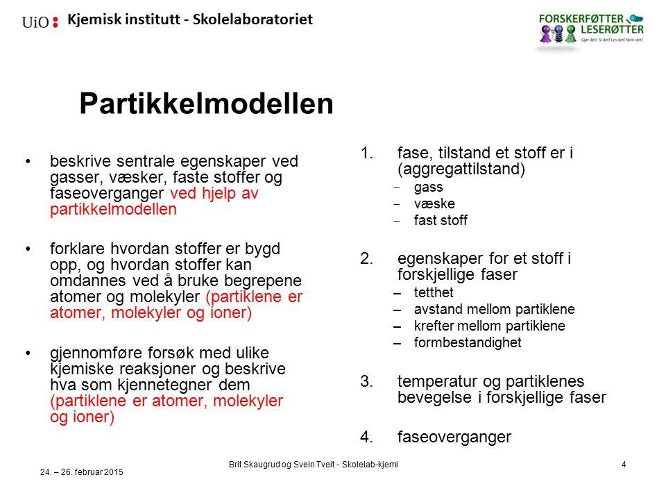 Kjemisk institutt - Skolelaboratoriet Dramatisering av væske 24.