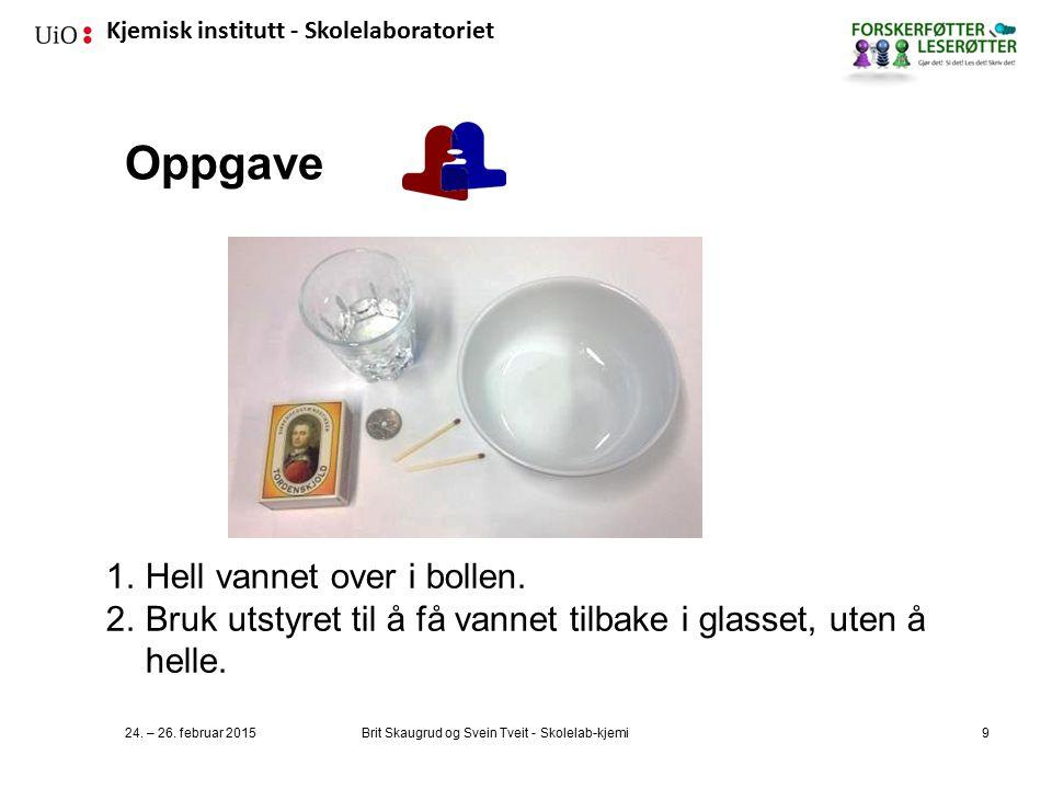 Kjemisk institutt - Skolelaboratoriet Oppgave 24.– 26.