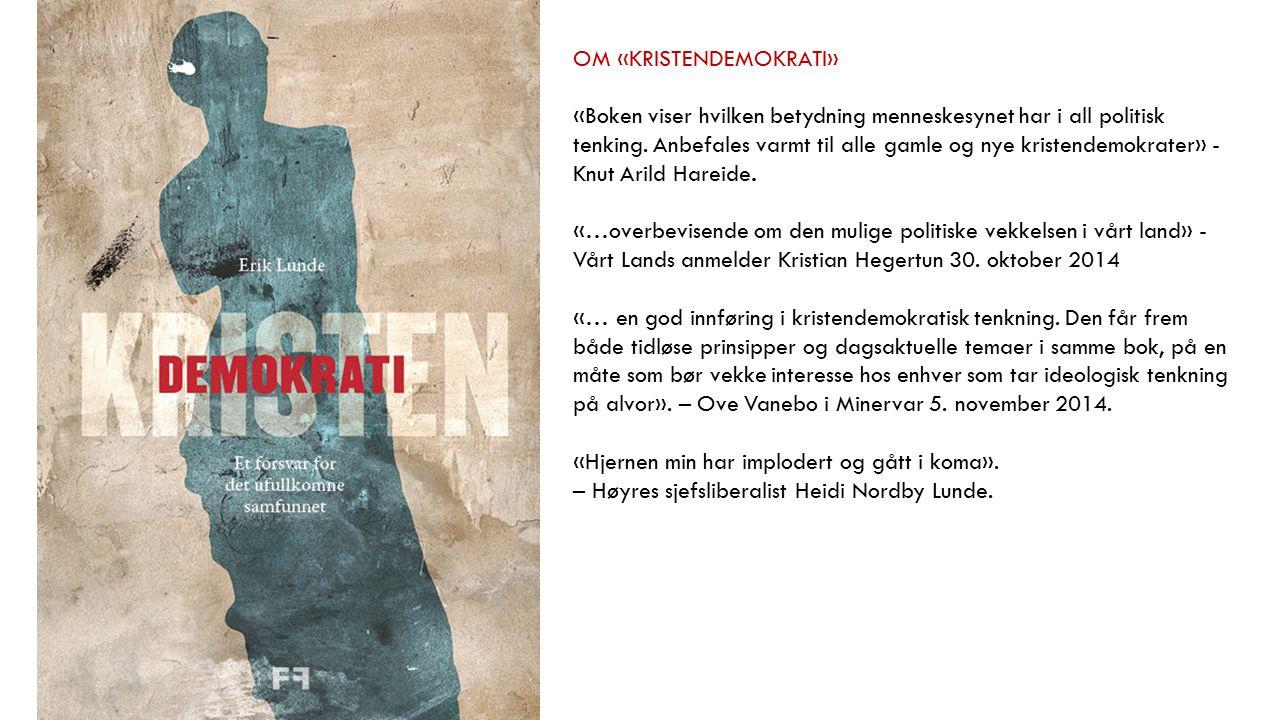 OM «KRISTENDEMOKRATI» «Boken viser hvilken betydning menneskesynet har i all politisk tenking.