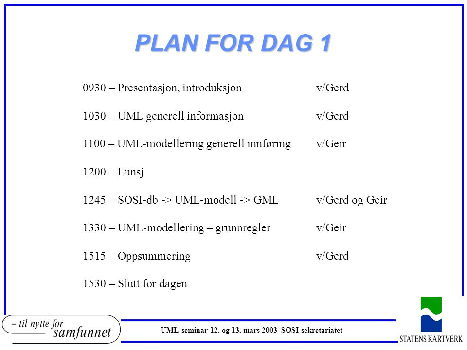 PLAN FOR DAG 1 UML-seminar 12. og 13.
