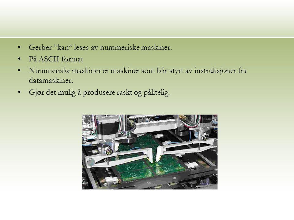 Gerber kan leses av nummeriske maskiner.