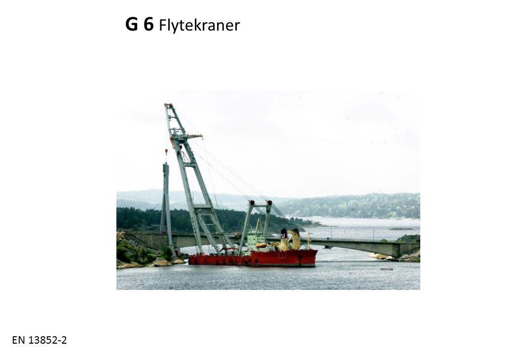 Fagforum 4.3.2014 G 6 Flytekraner EN 13852-2