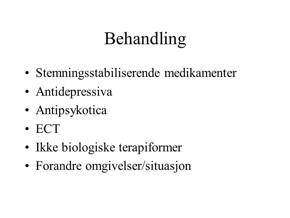 Behandling Stemningsstabiliserende medikamenter Antidepressiva Antipsykotica ECT Ikke biologiske terapiformer Forandre omgivelser/situasjon