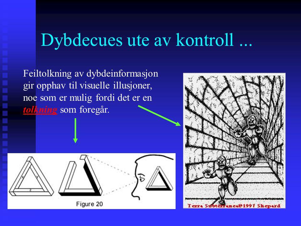 Dybdecues ute av kontroll... Vi tolker den ene figuren som nærmere enn den andre, og, via størrelse på retina X oppfattet avstand-mekanismen, slutter