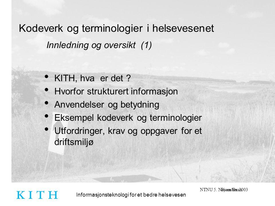 Informasjonsteknologi for et bedre helsevesen NTNU 5.