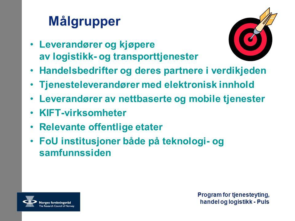 Program for tjenesteyting, handel og logistikk - Puls IKT-forskning Kommersialisering av IKT-anvendelser og IKT-produkter FoU for nytt og eksisterende næringsliv  Tjenestefokuserte anvendelser av IKT Nye eller forbedrete IKT-baserte tjenester Annen FoU (ikke IKT) FoU for tjenester, handel, logistikk (ikke IKT-anvendelser) Nye eller forbedrete tjenester Puls Forenklet verdikjede i tjeneste-forskningen