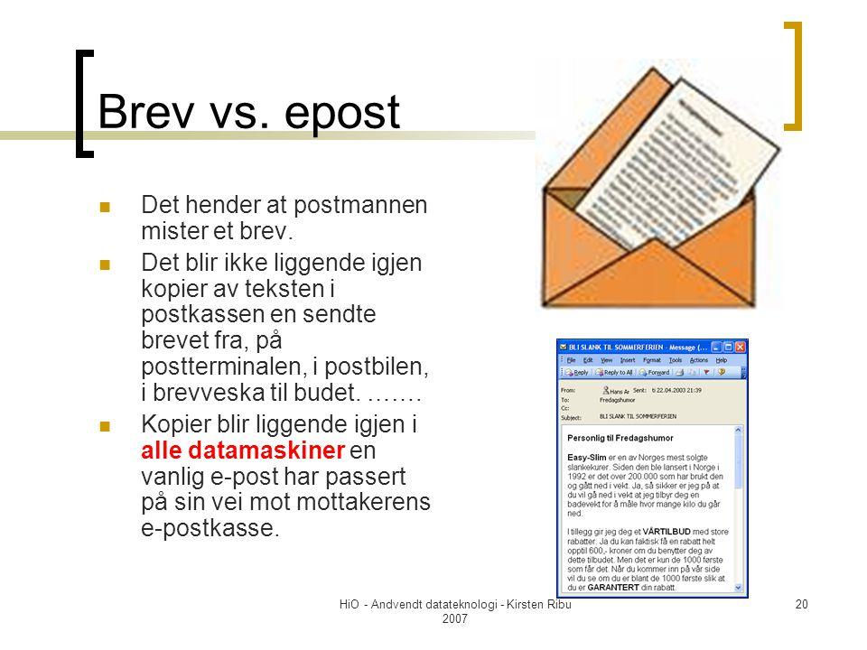 HiO - Andvendt datateknologi - Kirsten Ribu 2007 20 Brev vs.