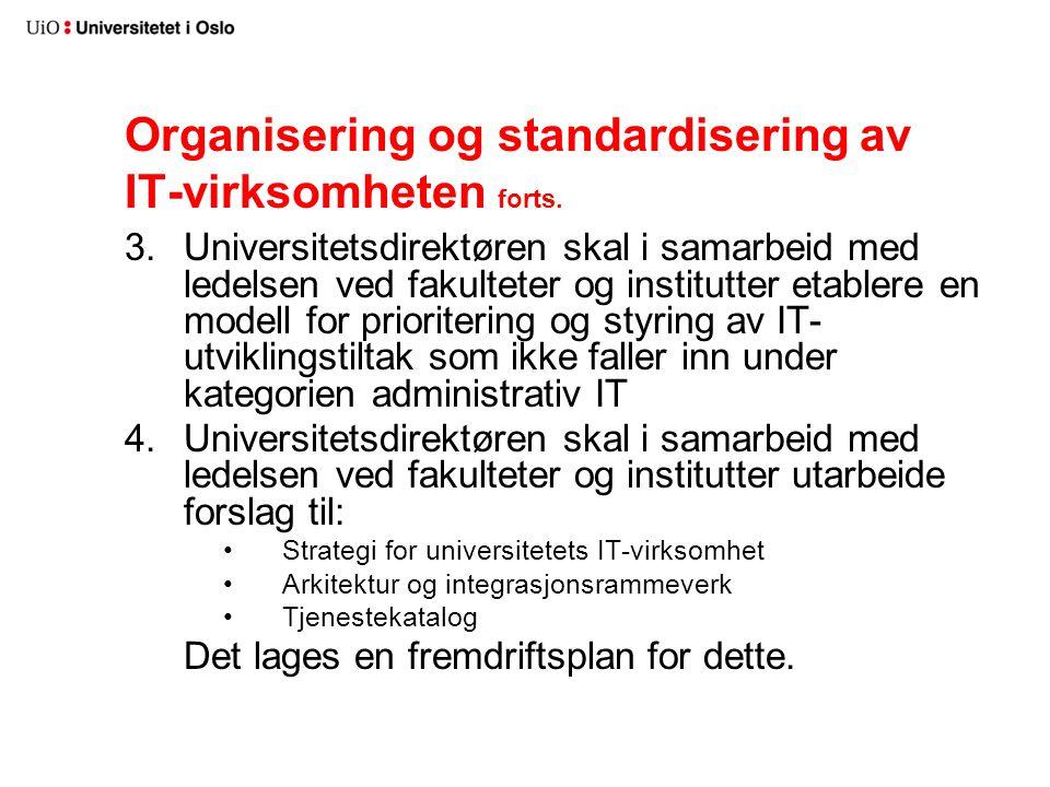 Organisering og standardisering av IT-virksomheten forts.