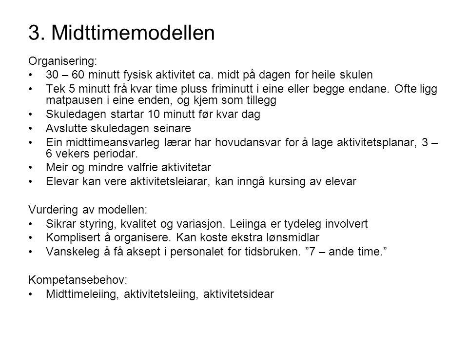 3. Midttimemodellen Organisering: 30 – 60 minutt fysisk aktivitet ca.