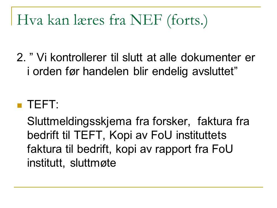 """Hva kan læres fra NEF (forts.) 2. """" Vi kontrollerer til slutt at alle dokumenter er i orden før handelen blir endelig avsluttet"""" TEFT: Sluttmeldingssk"""