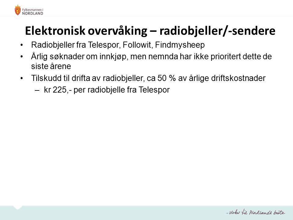 Elektronisk overvåking – radiobjeller/-sendere Radiobjeller fra Telespor, Followit, Findmysheep Årlig søknader om innkjøp, men nemnda har ikke prioritert dette de siste årene Tilskudd til drifta av radiobjeller, ca 50 % av årlige driftskostnader –kr 225,- per radiobjelle fra Telespor