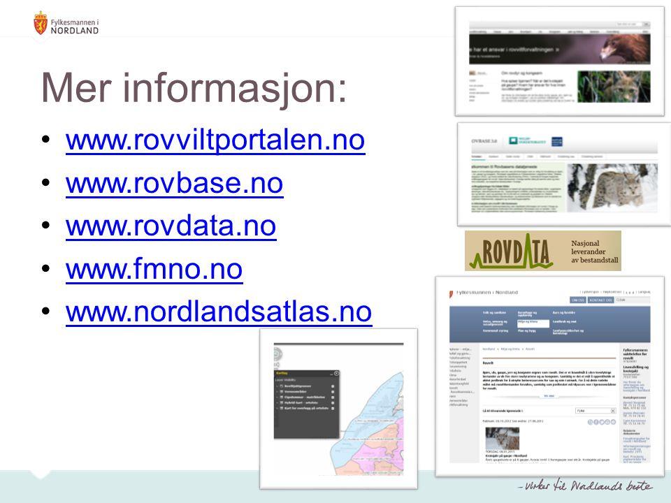 Mer informasjon: www.rovviltportalen.no www.rovbase.no www.rovdata.no www.fmno.no www.nordlandsatlas.no