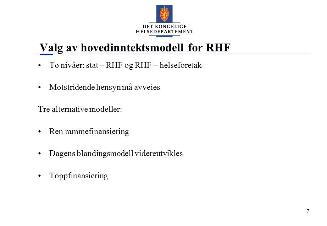 7 Valg av hovedinntektsmodell for RHF To nivåer: stat – RHF og RHF – helseforetak Motstridende hensyn må avveies Tre alternative modeller: Ren rammefi