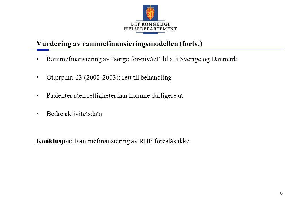 """9 Vurdering av rammefinansieringsmodellen (forts.) Rammefinansiering av """"sørge for-nivået"""" bl.a. i Sverige og Danmark Ot.prp.nr. 63 (2002-2003): rett"""
