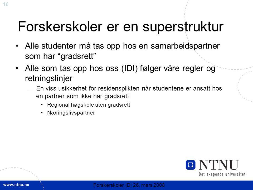 10 Forskerskoler, IDI 26.