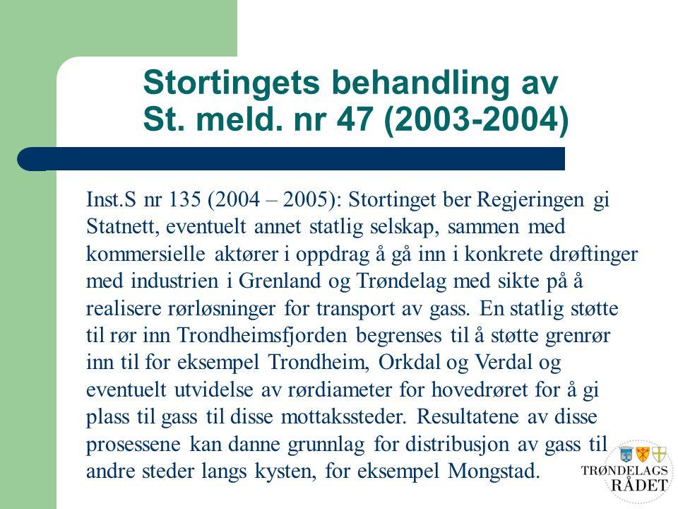 Stortingets behandling av St. meld. nr 47 (2003-2004) Inst.S nr 135 (2004 – 2005): Stortinget ber Regjeringen gi Statnett, eventuelt annet statlig sel