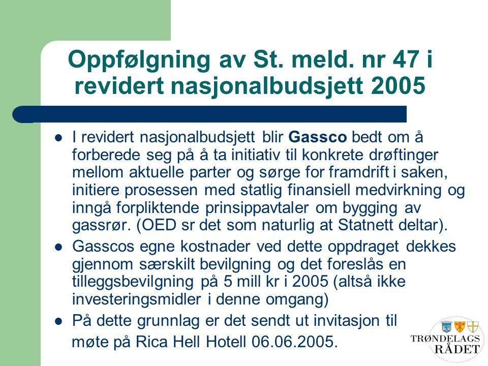 Oppfølgning av St. meld. nr 47 i revidert nasjonalbudsjett 2005 I revidert nasjonalbudsjett blir Gassco bedt om å forberede seg på å ta initiativ til