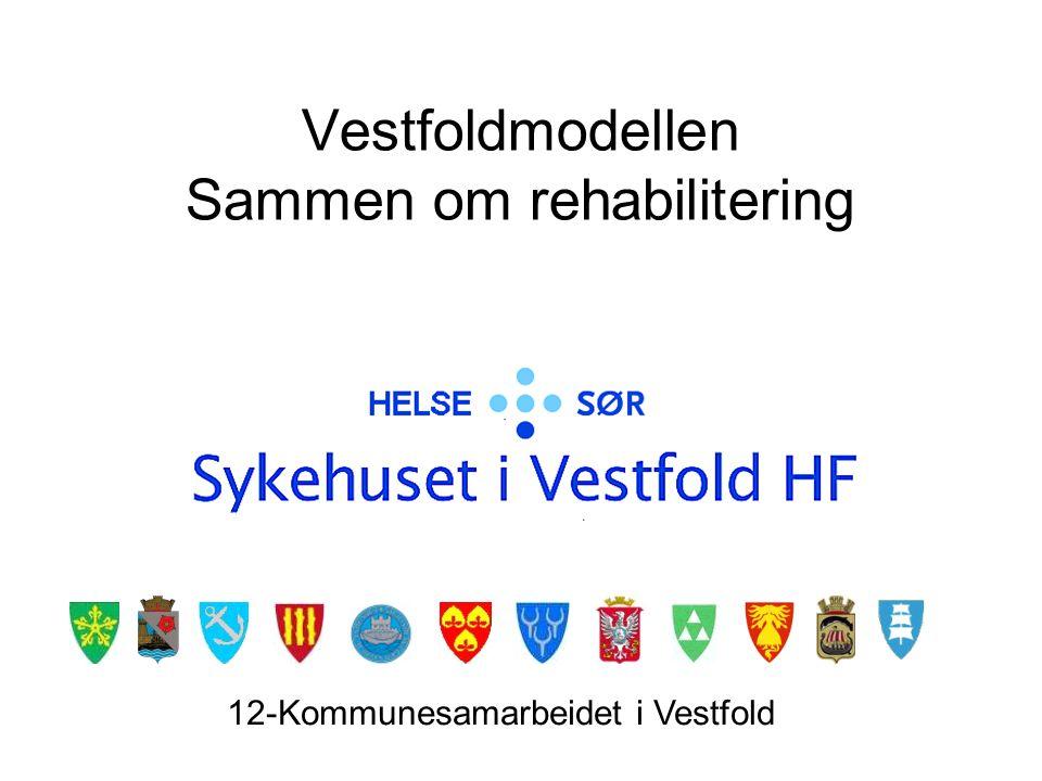 Vestfoldmodellen Sammen om rehabilitering 12-Kommunesamarbeidet i Vestfold