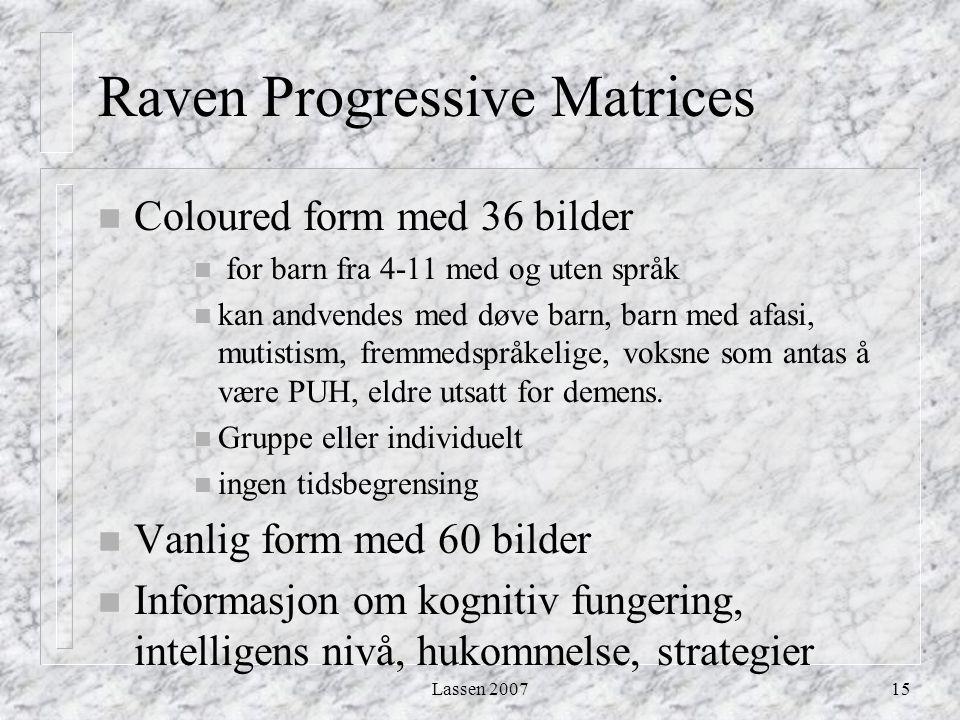 Lassen 200715 Raven Progressive Matrices n Coloured form med 36 bilder n for barn fra 4-11 med og uten språk n kan andvendes med døve barn, barn med a