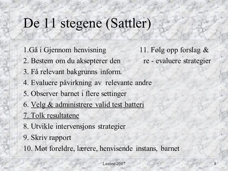 Lassen 20078 De 11 stegene (Sattler) 1.Gå i Gjennom henvisning 11. Følg opp forslag & 2. Bestem om du aksepterer den re - evaluere strategier 3. Få re