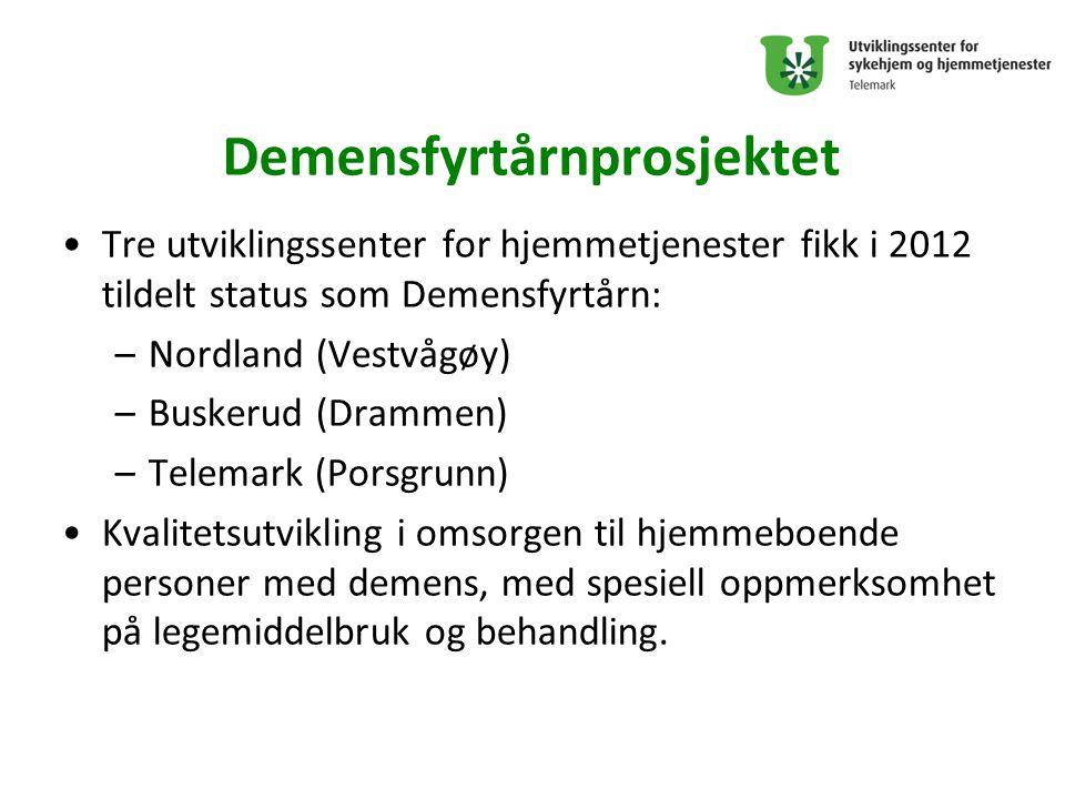 Demensfyrtårnprosjektet Tre utviklingssenter for hjemmetjenester fikk i 2012 tildelt status som Demensfyrtårn: –Nordland (Vestvågøy) –Buskerud (Drammen) –Telemark (Porsgrunn) Kvalitetsutvikling i omsorgen til hjemmeboende personer med demens, med spesiell oppmerksomhet på legemiddelbruk og behandling.