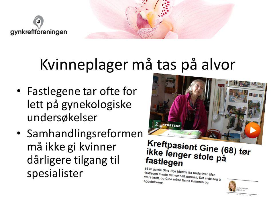 Medisiner og behandling Vi skal kjempe for at nye medisiner og det beste behandlingsutstyr et kommer norske kvinner til gode