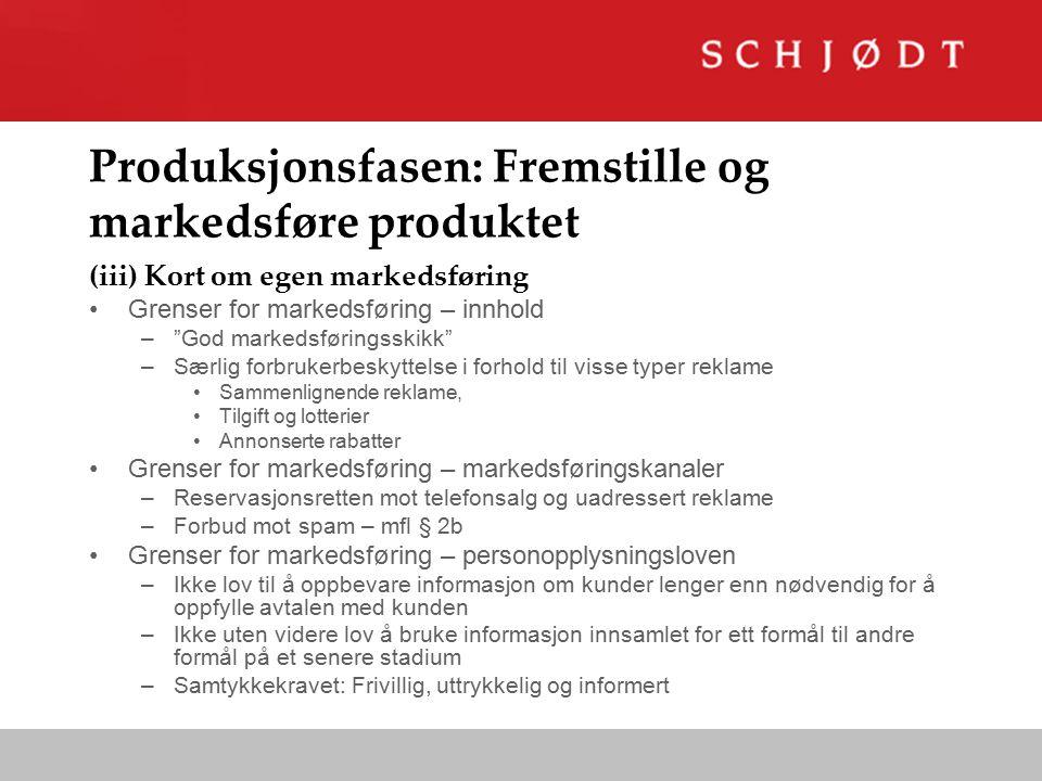 """Produksjonsfasen: Fremstille og markedsføre produktet (iii) Kort om egen markedsføring Grenser for markedsføring – innhold –""""God markedsføringsskikk"""""""