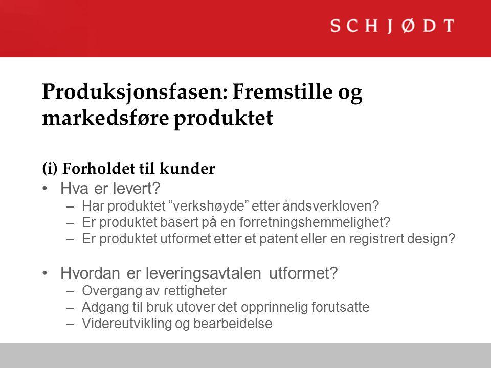 Produksjonsfasen: Fremstille og markedsføre produktet (i) Forholdet til kunder Hva er levert.