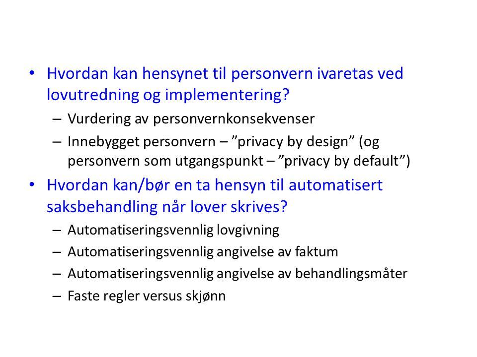 Hvordan kan hensynet til personvern ivaretas ved lovutredning og implementering.