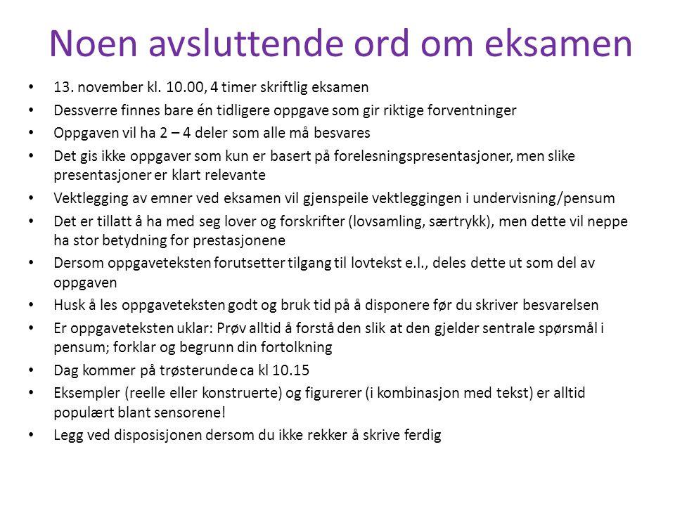 Noen avsluttende ord om eksamen 13. november kl.