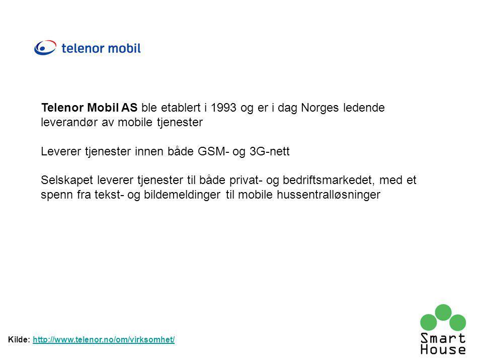 Telenor Mobil AS ble etablert i 1993 og er i dag Norges ledende leverandør av mobile tjenester Leverer tjenester innen både GSM- og 3G-nett Selskapet leverer tjenester til både privat- og bedriftsmarkedet, med et spenn fra tekst- og bildemeldinger til mobile hussentralløsninger Kilde: http://www.telenor.no/om/virksomhet/http://www.telenor.no/om/virksomhet/