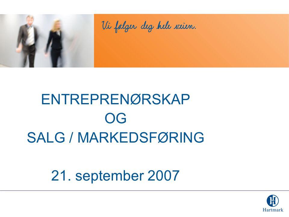 ENTREPRENØRSKAP OG SALG / MARKEDSFØRING 21. september 2007