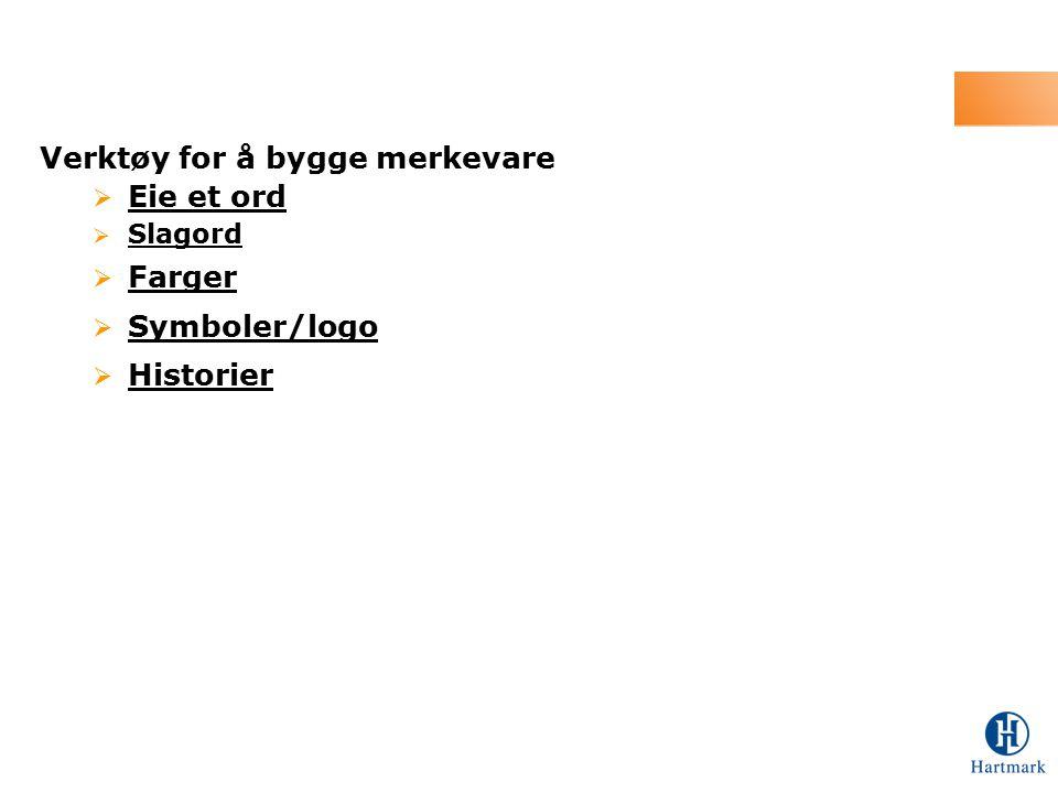 Verktøy for å bygge merkevare  Eie et ord  Slagord  Farger  Symboler/logo  Historier
