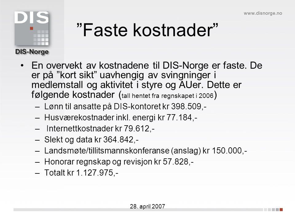 """28. april 2007 """"Faste kostnader"""" En overvekt av kostnadene til DIS-Norge er faste. De er på """"kort sikt"""" uavhengig av svingninger i medlemstall og akti"""
