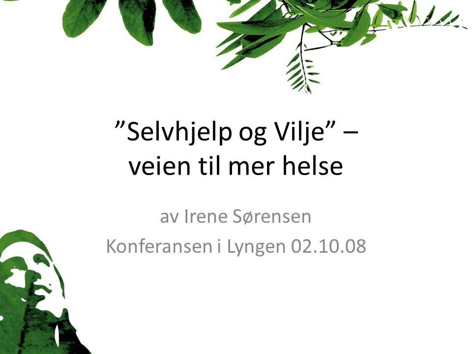 Selvhjelp og Vilje – veien til mer helse av Irene Sørensen Konferansen i Lyngen 02.10.08