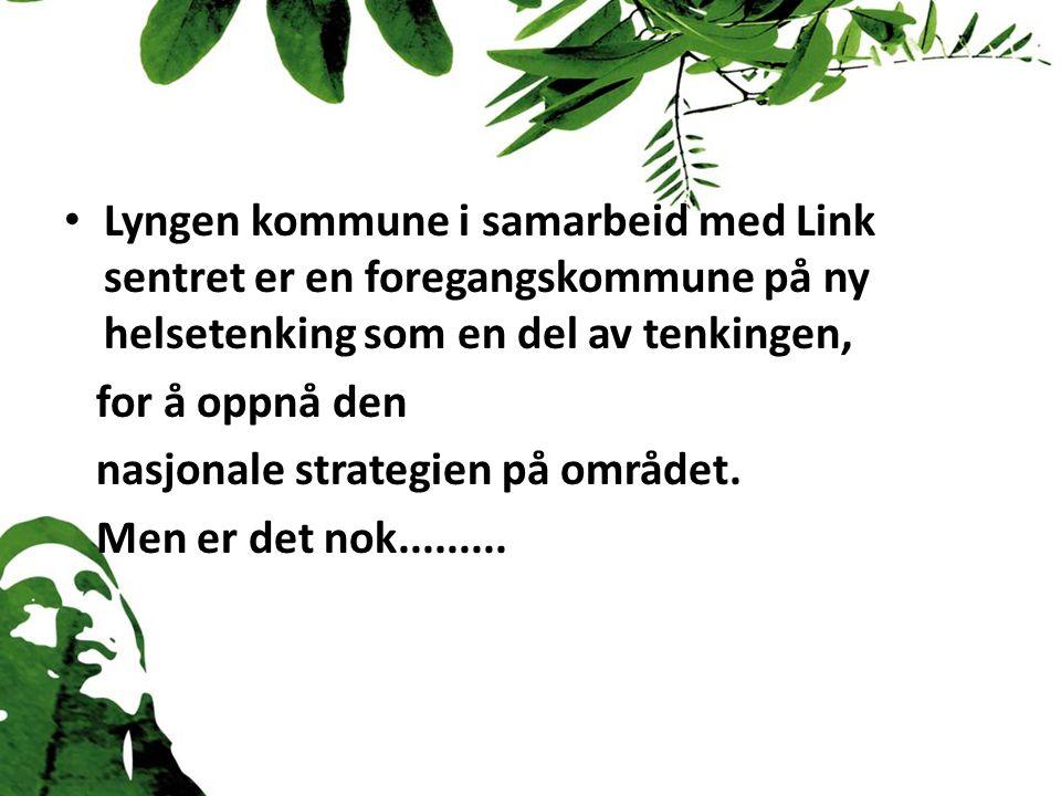 Lyngen kommune i samarbeid med Link sentret er en foregangskommune på ny helsetenking som en del av tenkingen, for å oppnå den nasjonale strategien på området.