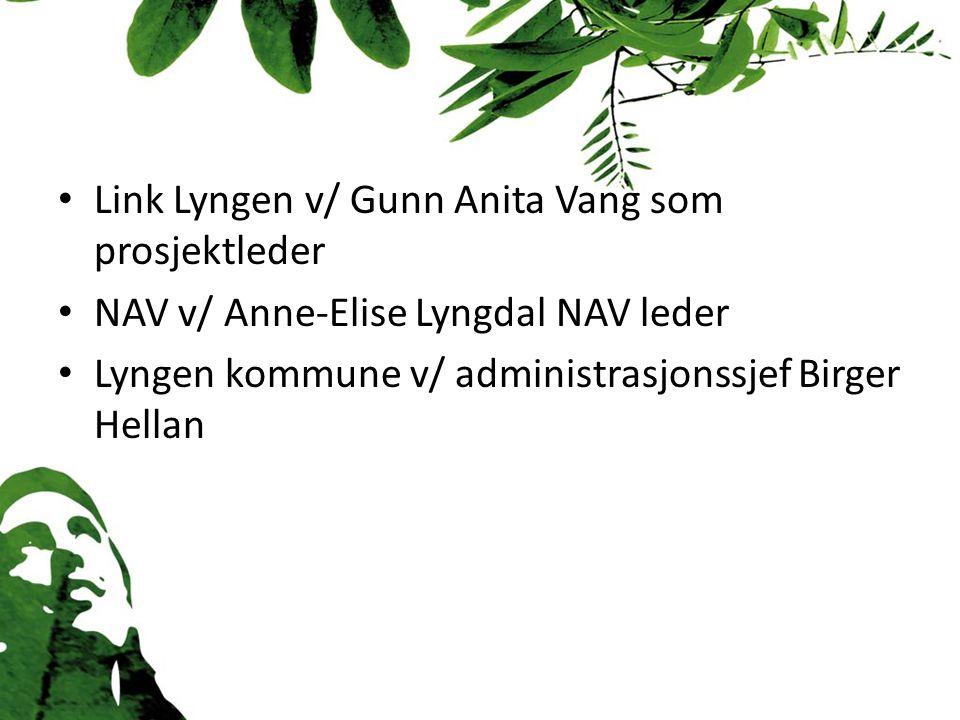 Link Lyngen v/ Gunn Anita Vang som prosjektleder NAV v/ Anne-Elise Lyngdal NAV leder Lyngen kommune v/ administrasjonssjef Birger Hellan