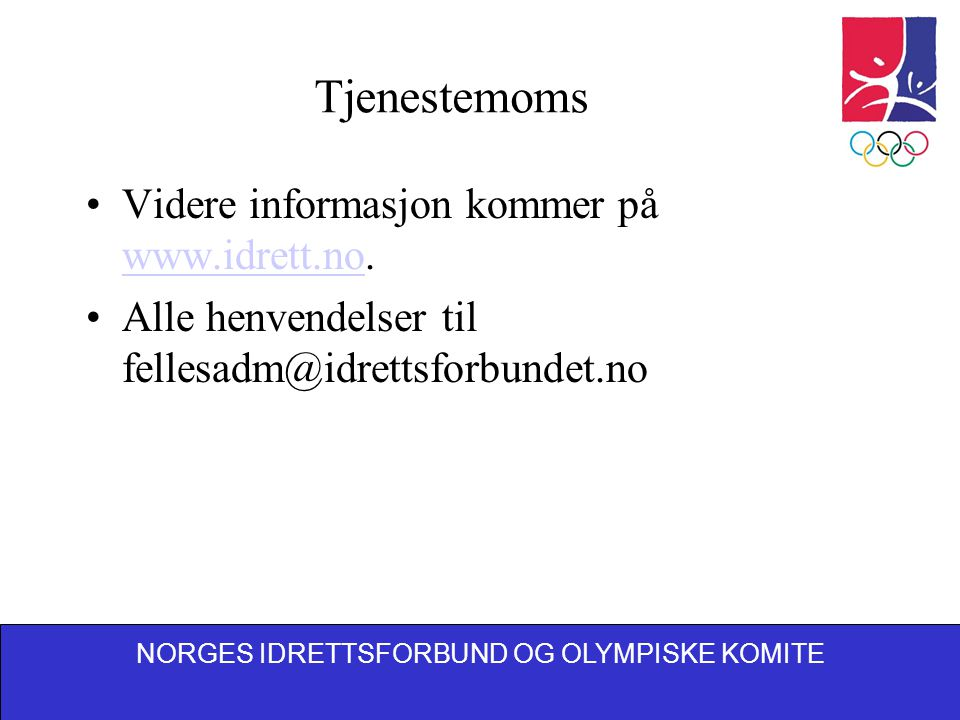 NORGES IDRETTSFORBUND OG OLYMPISKE KOMITE Tjenestemoms Videre informasjon kommer på www.idrett.no.