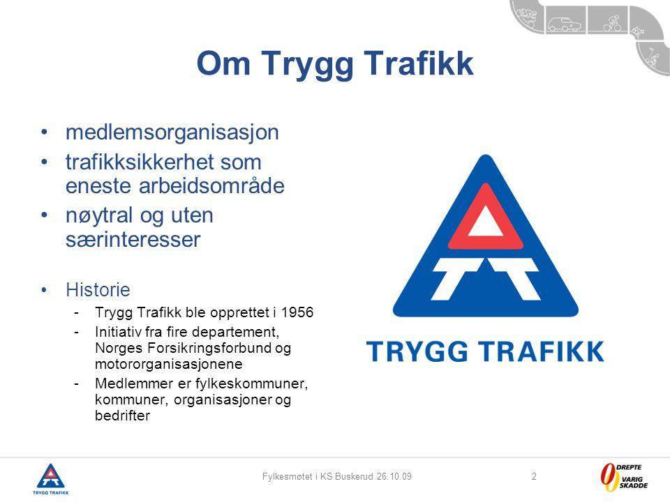 Fylkesmøtet i KS Buskerud 26.10.092 Om Trygg Trafikk medlemsorganisasjon trafikksikkerhet som eneste arbeidsområde nøytral og uten særinteresser Histo