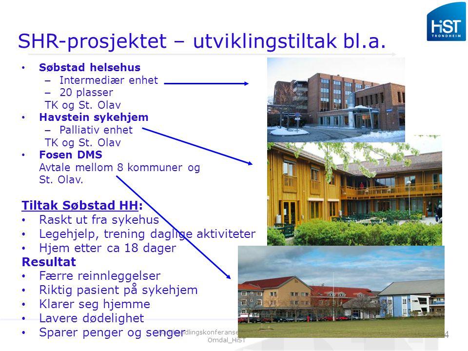 Samhandlingskonferanse 27.04.09_Arnulf Omdal_HiST 4 SHR-prosjektet – utviklingstiltak bl.a.