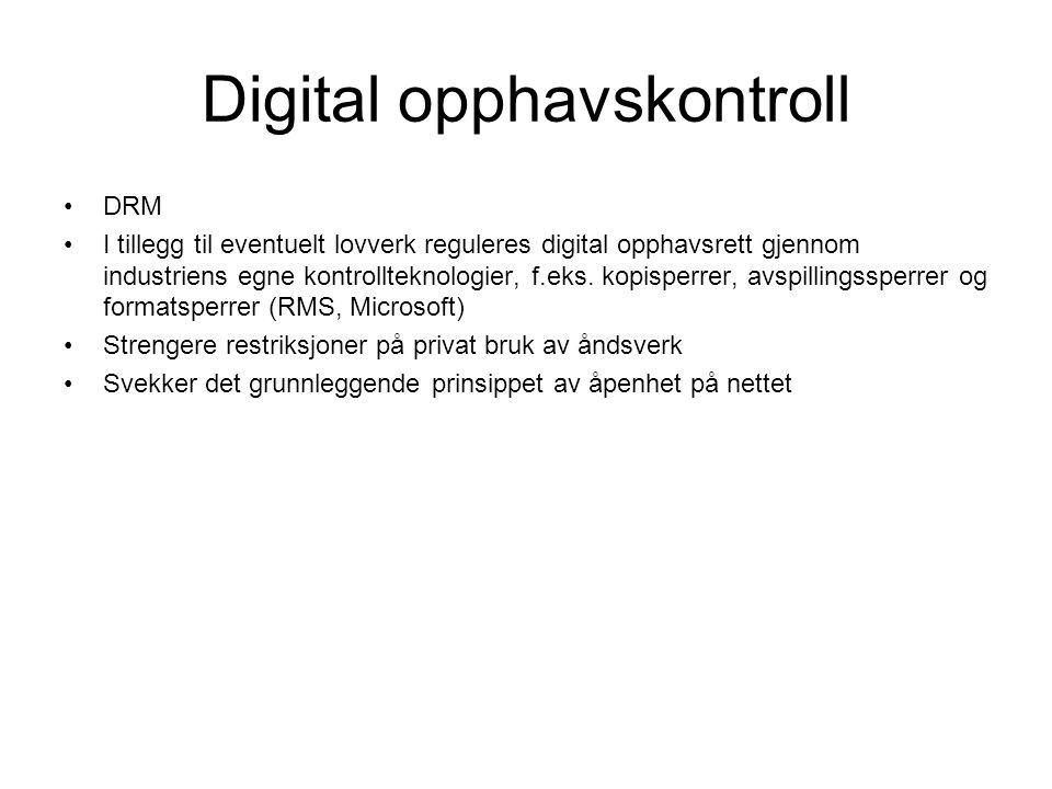 Digital opphavskontroll DRM I tillegg til eventuelt lovverk reguleres digital opphavsrett gjennom industriens egne kontrollteknologier, f.eks.