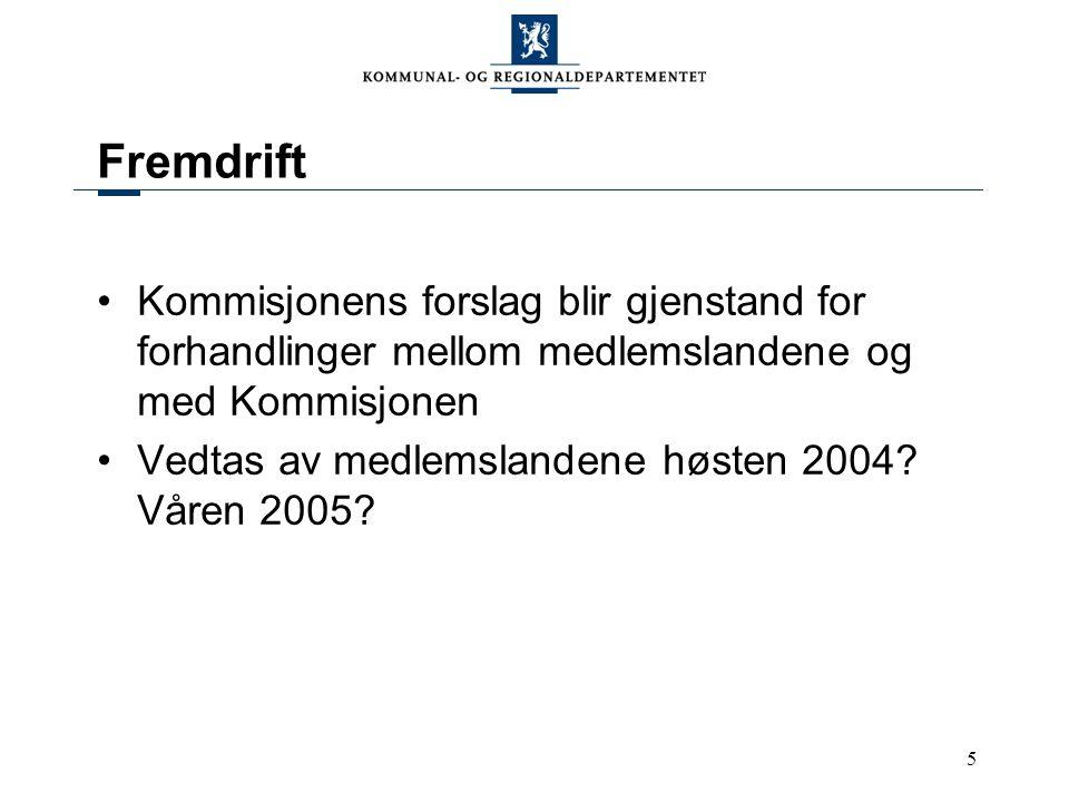 5 Fremdrift Kommisjonens forslag blir gjenstand for forhandlinger mellom medlemslandene og med Kommisjonen Vedtas av medlemslandene høsten 2004.