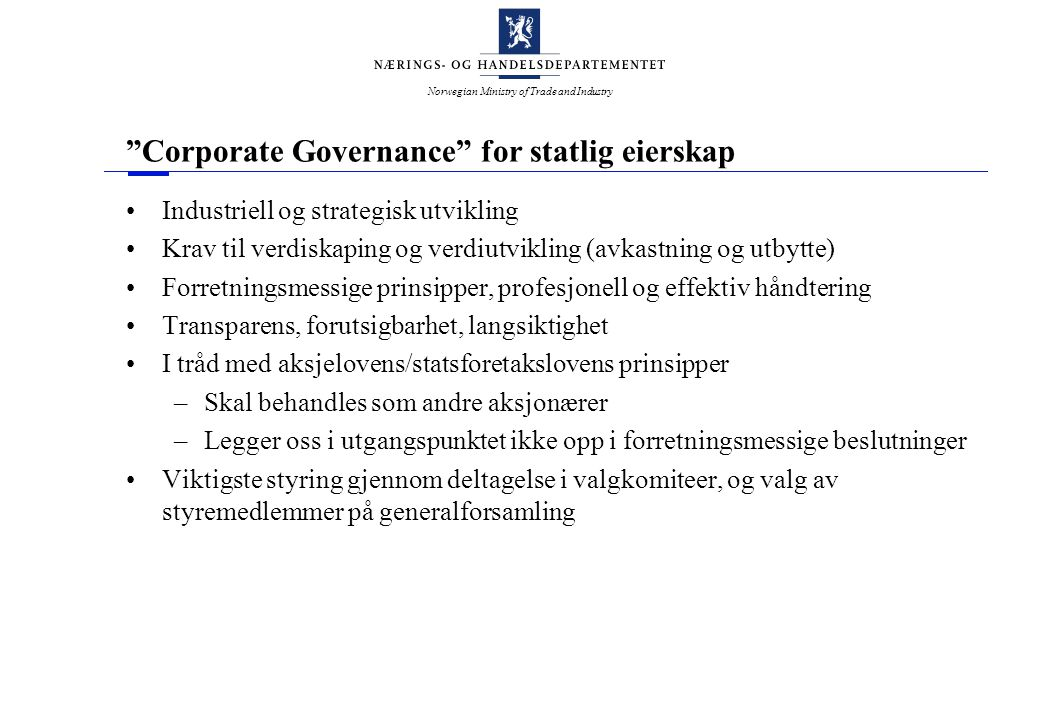 "Norwegian Ministry of Trade and Industry ""Corporate Governance"" for statlig eierskap Industriell og strategisk utvikling Krav til verdiskaping og verd"