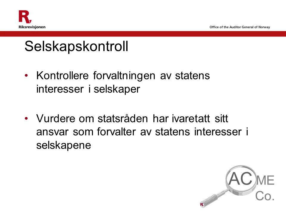 12 Selskapskontroll Kontrollere forvaltningen av statens interesser i selskaper Vurdere om statsråden har ivaretatt sitt ansvar som forvalter av state