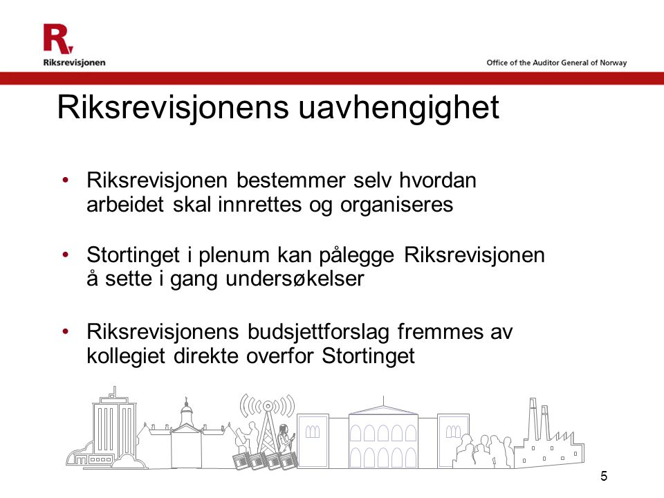 5 Riksrevisjonens uavhengighet Riksrevisjonen bestemmer selv hvordan arbeidet skal innrettes og organiseres Stortinget i plenum kan pålegge Riksrevisj