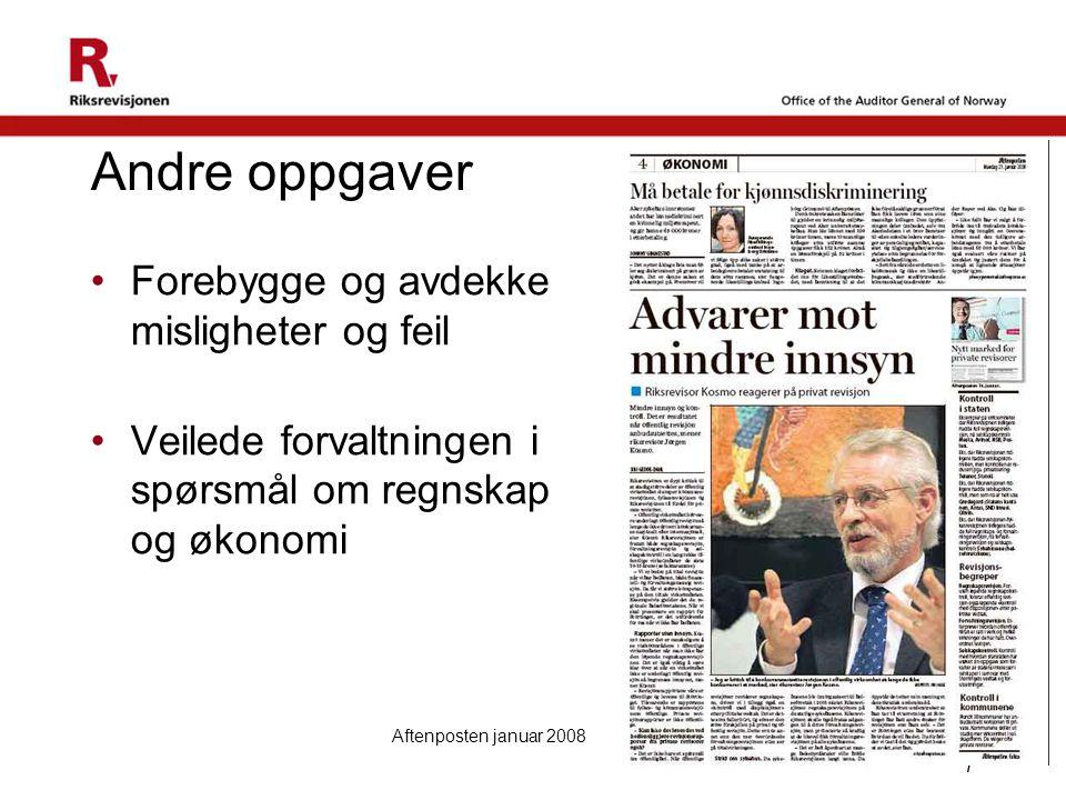 7 Andre oppgaver Forebygge og avdekke misligheter og feil Veilede forvaltningen i spørsmål om regnskap og økonomi Aftenposten januar 2008